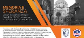 """""""MEMORIA E SPERANZA"""": GIOVANI E ANZIANI INSIEME PER NON DIMENTICARE. INIZIATIVA ACLI ROMA E COMUNITÀ EBRAICA"""